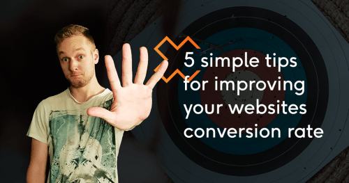 5 simple tips for improving your websites conversion rate