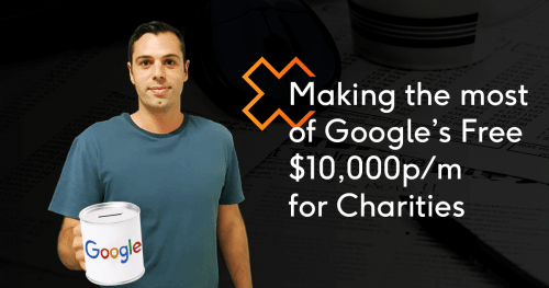 Making the most of Google's Free $10,000p/m for Charities