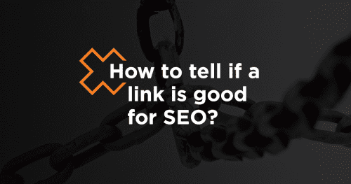 How To Tell if a Link is Good for SEO