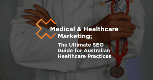 The Ultimate SEO Guide for Australian Healthcare Practices
